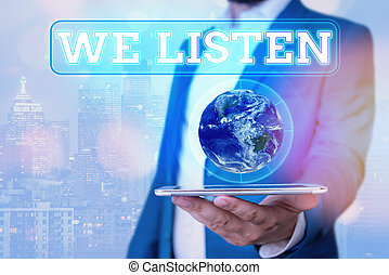 Text sign showing We Listen. Conceptual photo Group of ...