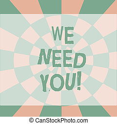 Text sign showing We Need You. Conceptual photo asking someone or friend to be on your team group life Seamless Circles in Yellow on Violet Surface Flat Style Geometrical Pattern.