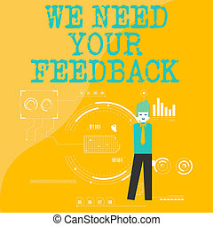 Text sign showing We Need Your Feedback. Conceptual photo criticism given to say can be done improvement Man Standing Holding Pen Pointing to Chart Diagram with SEO Process Icons.
