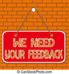 Text sign showing We Need Your Feedback. Conceptual photo Give us your review thoughts comments what to improve Colored memo reminder empty board blank space attach background rectangle.