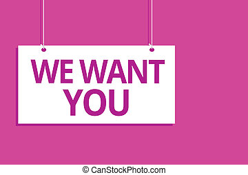 Text sign showing We Want You. Conceptual photo Company wants to hire Vacancy Looking for talents Job employment Hanging board message communication open close sign purple background.
