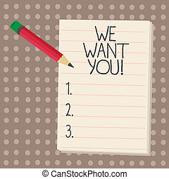 Text sign showing We Want You. Conceptual photo Company wants to hire Vacancy Looking for talents Job employment.