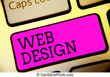 Text sign showing Web Design. Conceptual photo who is responsible of production and maintenance of websites Keyboard purple key Intention create computer computing reflection document.