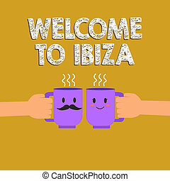 Text sign showing Welcome To Ibiza. Conceptual photo Warm...