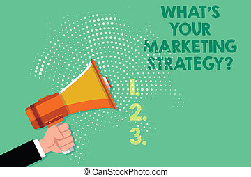 Text sign showing What S Is Your Marketing Strategyquestion. Conceptual photo Establish your advertising plan Male Hu analysis Hand Holding Gripping a Megaphone on Dotted Halftone Pattern.