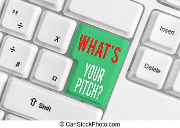 Text sign showing What S Is Your Pitch question. Conceptual photo asking about property of sound or music tone White pc keyboard with empty note paper above white background key copy space.