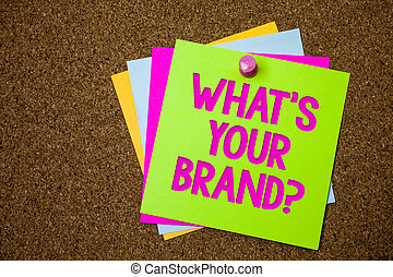 Text sign showing What'S Your Brand Question. Conceptual photo asking about slogan or logo Advertising Marketing Postcards various colour brown background lovely thoughts message memories.