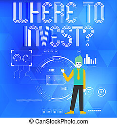 Text sign showing Where To Invest Question. Conceptual photo...