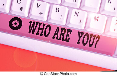Text sign showing Who Are You Question. Conceptual photo ...