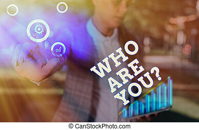 Text sign showing Who Are Youquestion. Conceptual photo ...