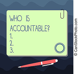 Text sign showing Who Is Accountablequestion. Conceptual photo To be responsible or answerable for something Blank Square Color Board with Magnet Click Ballpoint Pen Pushpin and Clip.