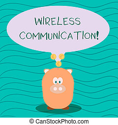 Text sign showing Wireless Communication. Conceptual photo Communicating between devices using a wireless signal Color Speech Bubble with Gold Euro Coins on its Tail Pointing to Piggy Bank.