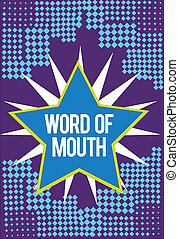 Text sign showing Word Of Mouth. Conceptual photo Oral...