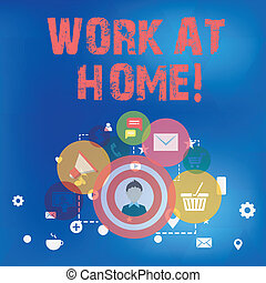 Text sign showing Work At Home. Conceptual photo Freelance job working on your house convenient technology.