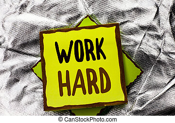 Text sign showing Work Hard. Conceptual photo Struggle Success Effort Ambition Motivation Achievement Action written on Stacked Sticky Note Paper on the Silver textured background.