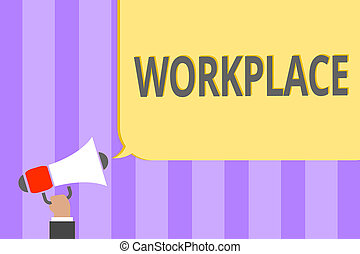 Text sign showing Workplace. Conceptual photo Area where you...