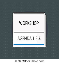 Text sign showing Workshop Agenda 1.2.3.. Conceptual photo help to ensure that Event Stays on Schedule