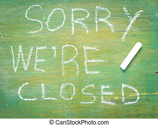 Text sorry we are closed