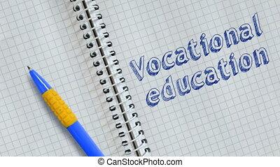 Vocational education - Text Vocational education handwritten...