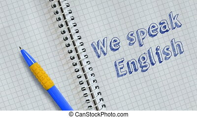 Text We speak English handwritten on sheet of notebook and animated.