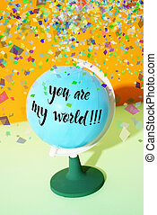 text you are my world in a globe