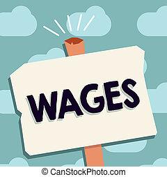 text, zeichen, ausstellung, wages., begrifflich, foto, fest, regelmäßig, zahlung, verdient, für, arbeit, oder, dienstleistungen, bezahlt, auf, alltaegliches