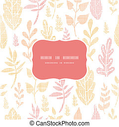 Textile textured fall leaves frame seamless pattern background