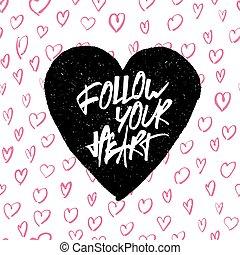 textning, hjärta, heart'., citera, 'follow, form., inspirational, din, handskrivet