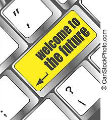 texto, computador portatil, bienvenida, futuro, llave, teclado