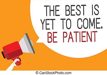 texto, señal, actuación, el, mejor, es, todavía, a, come., ser, patient., conceptual, foto, dont, perder, esperanza, luz, venga, después, oscuridad, hombre, tenencia, megáfono, altavoz, burbuja del discurso, mensaje, naranja, fondo.