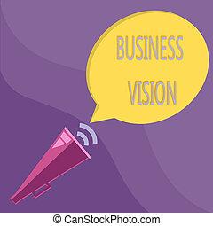 texto, señal, actuación, empresa / negocio, vision., conceptual, foto, crecer, su, empresa / negocio, en, futuro, basado, en, su, metas