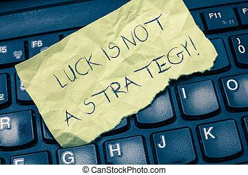 texto, señal, actuación, suerte, es, no, un, strategy., conceptual, foto, él, es, no, ser, afortunado, cuándo, planeado, intentionally