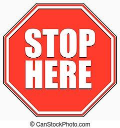 texto, signo., octagonal, parada, aquí, señal, camino, rojo