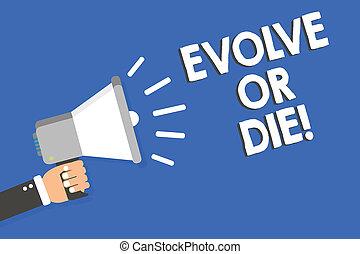 texto, sinal, mostrando, evoluir, ou, die., conceitual, foto, necessidade, de, mudança, crescer, adaptar, para, continuar, vivendo, sobrevivência, homem, segurando, megafone, alto-falante, experiência azul, mensagem, falando, loud.