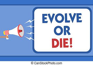 texto, sinal, mostrando, evoluir, ou, die., conceitual, foto, necessidade, de, mudança, crescer, adaptar, para, continuar, vivendo, sobrevivência, homem, segurando, megafone, alto-falante, borbulho fala, mensagem, falando, loud.