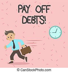 texto, sinal, mostrando, terêxito, debts., conceitual, foto, pagamento, para, coisa, tu, ter, em, dívida, hipotecas, investments.
