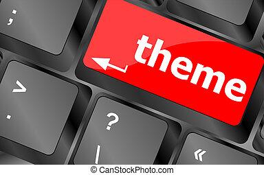 thème, bouton, sur, clavier ordinateur, clés, concept affaires
