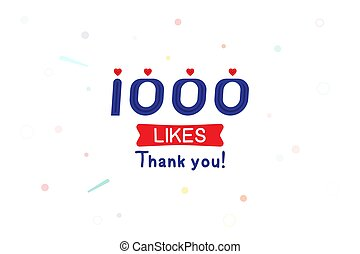 Thank you 1000 likes notification. Inscription with icon for social media. Flat Vector illustration EPS 10