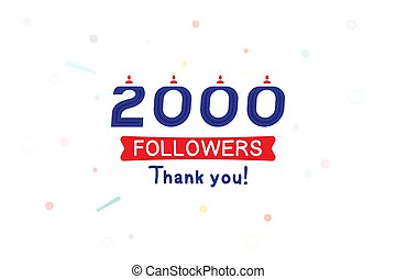 Thank you 2000 Followers notification. Inscription with icon for social media. Flat Vector illustration EPS 10