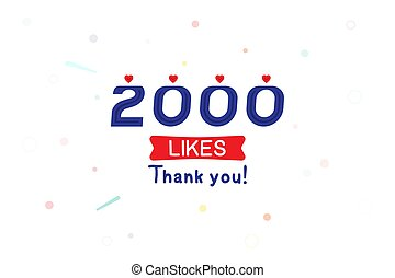 Thank you 2000 likes notification. Inscription with icon for social media. Flat Vector illustration EPS 10