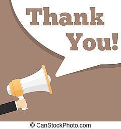 Thank You - Hand holding megaphone and speech bubble with...