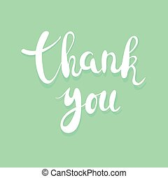 Thank you handwritten calligraphy vector illustration, White brushpen lettering phrase on greenbackground.