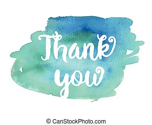 Thank you. Inspirational motivational quote. ink painted lettering on blue watercolor background. Banner with phrase for poster, t-shirt, banner, card and other design projects.