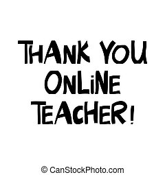 Thank you online teacher. Education quote. Cute hand drawn ...