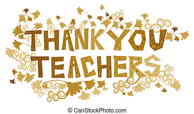 Thank You Teachers - An abstract illustration on a thank you...