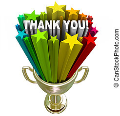 A golden trophy with stars and the words Thank You shooting out of it in recognition and appreciation of a job well done or your tireless efforts and work