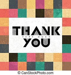 """Thank you very much"" lettering on colorful tiles. With grunge layers"