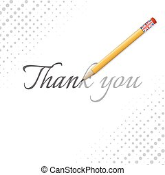 Thank you word and pencil - Thank you word with pencil and...
