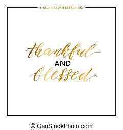 Thankful and blessed gold lettering isolated on white background