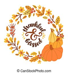 Thankful & blessed. Hand drawn illustration with hand lettering. Floral frame with pumpkins.